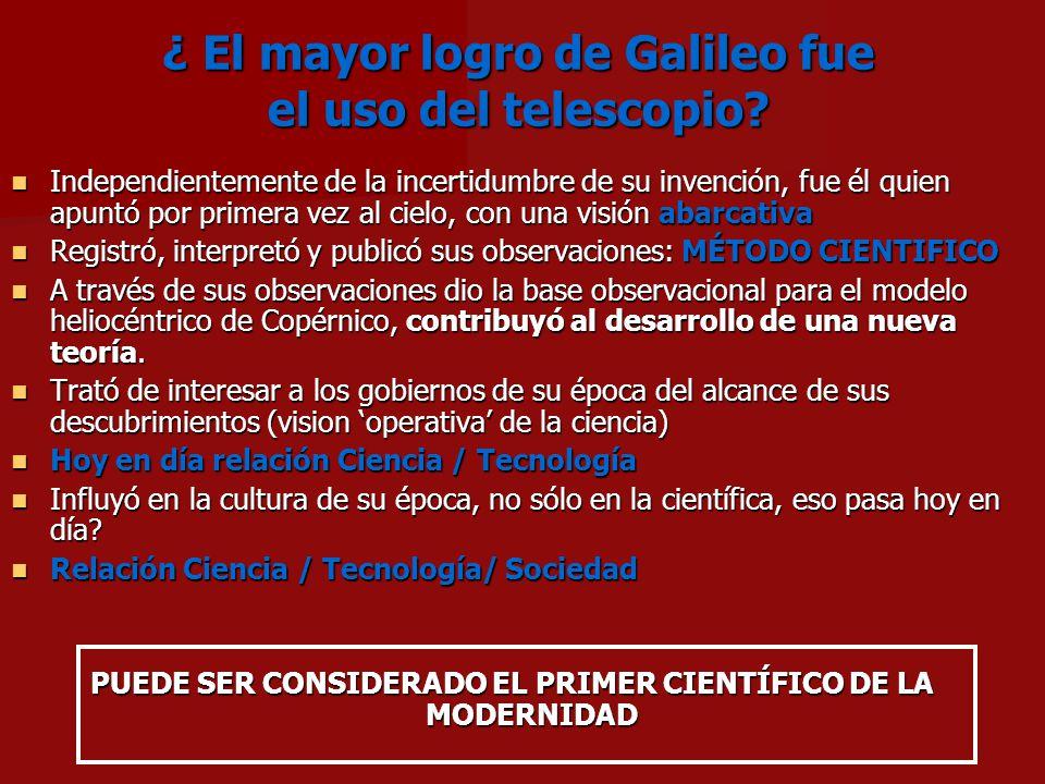 ¿ El mayor logro de Galileo fue el uso del telescopio