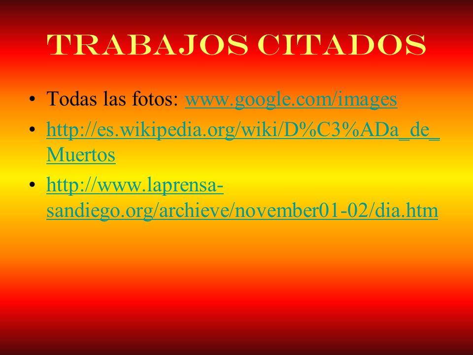 Trabajos Citados Todas las fotos: www.google.com/images