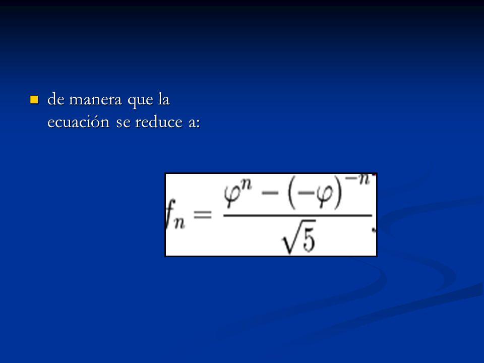 de manera que la ecuación se reduce a: