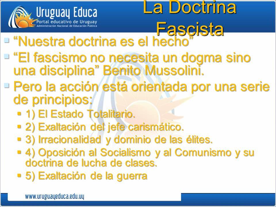 La Doctrina Fascista Nuestra doctrina es el hecho