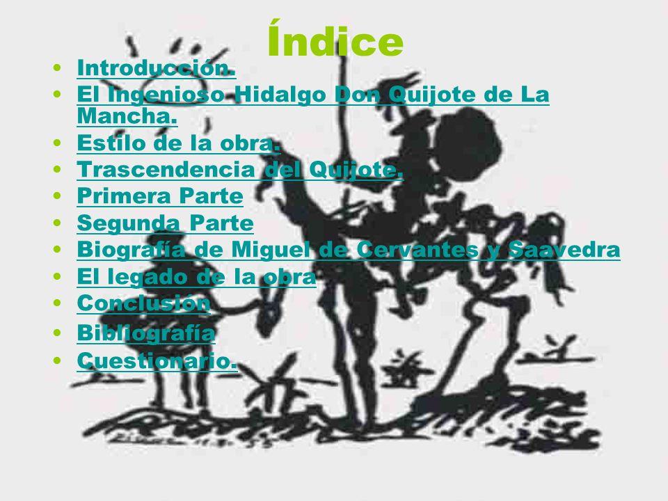 Índice Introducción. El Ingenioso Hidalgo Don Quijote de La Mancha.