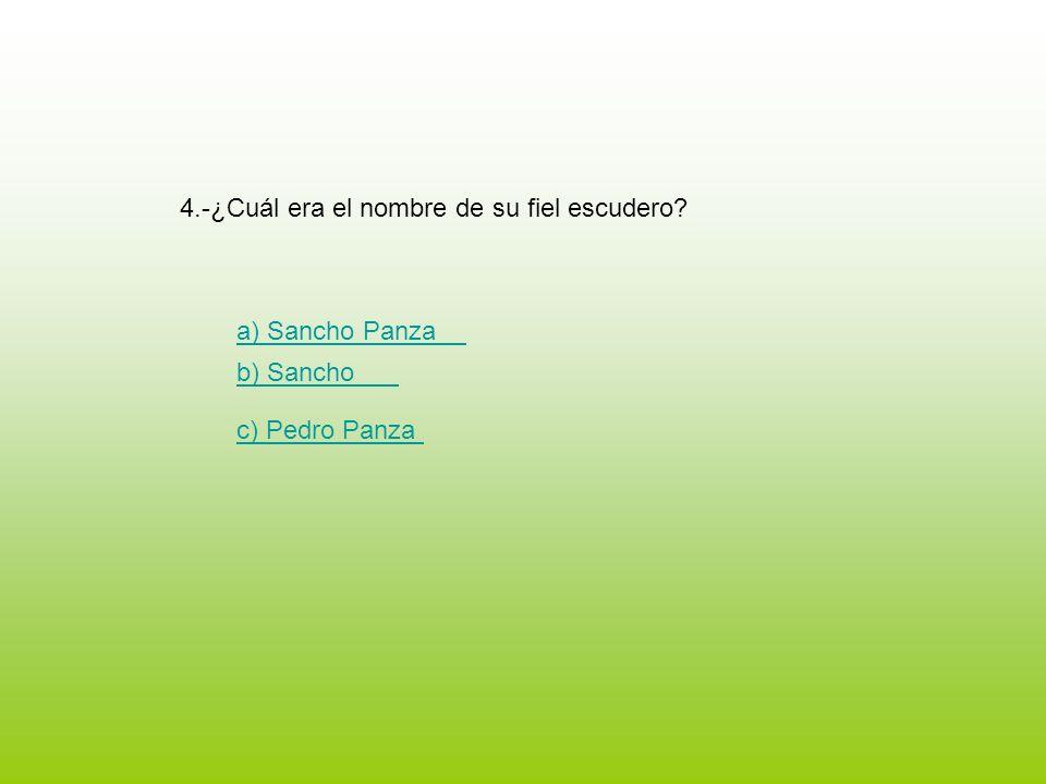 4.-¿Cuál era el nombre de su fiel escudero