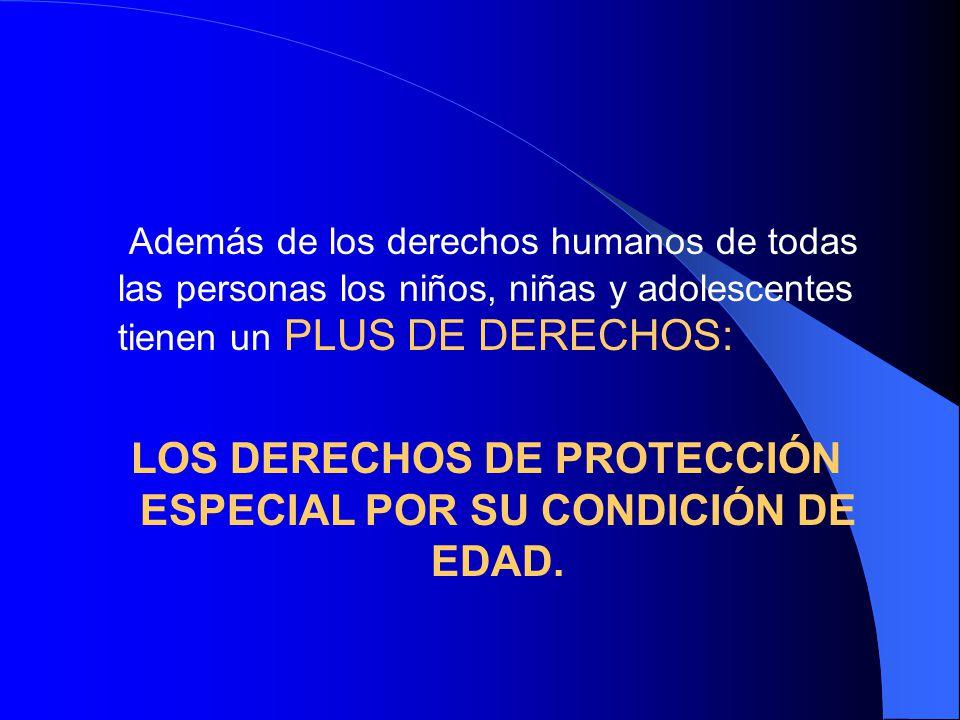 LOS DERECHOS DE PROTECCIÓN ESPECIAL POR SU CONDICIÓN DE EDAD.