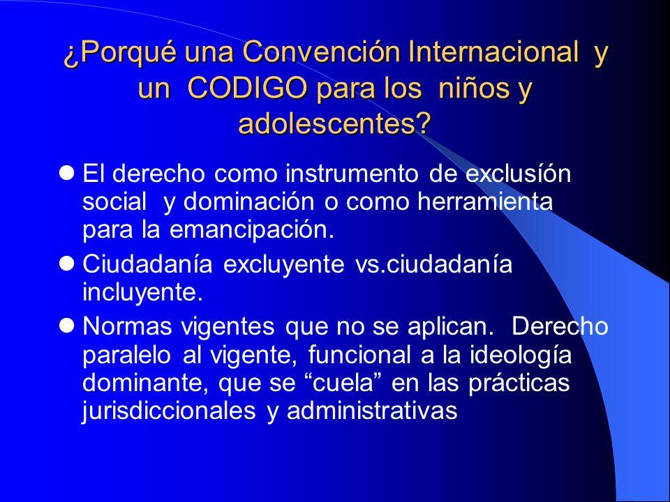 ¿Porqué una Convención Internacional y un CODIGO para los niños y adolescentes
