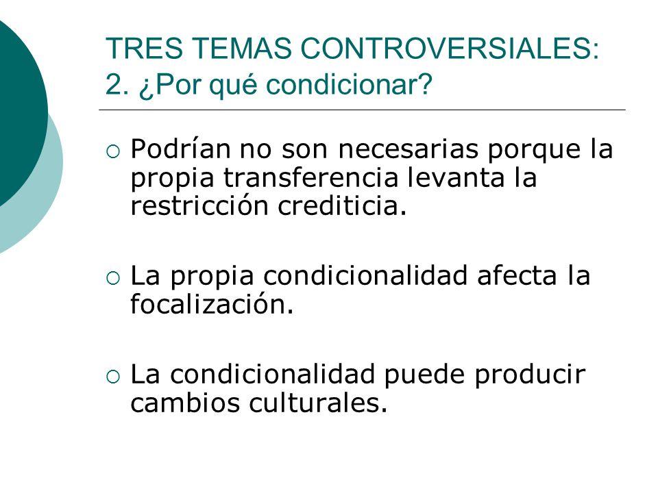 TRES TEMAS CONTROVERSIALES: 2. ¿Por qué condicionar
