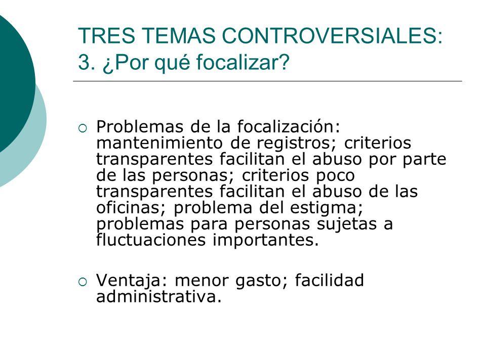 TRES TEMAS CONTROVERSIALES: 3. ¿Por qué focalizar
