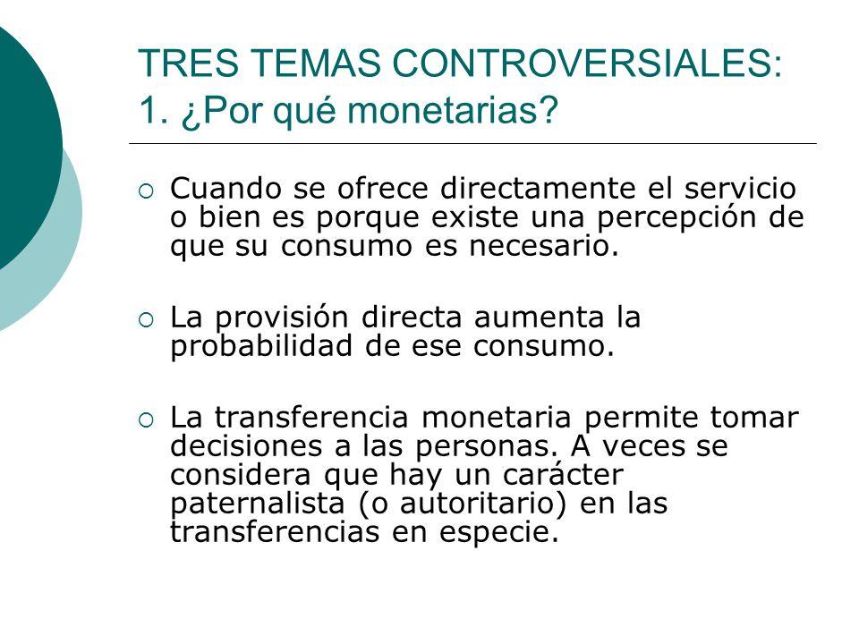 TRES TEMAS CONTROVERSIALES: 1. ¿Por qué monetarias