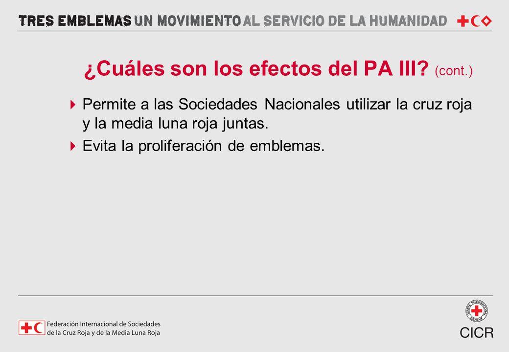 ¿Cuáles son los efectos del PA III (cont.)
