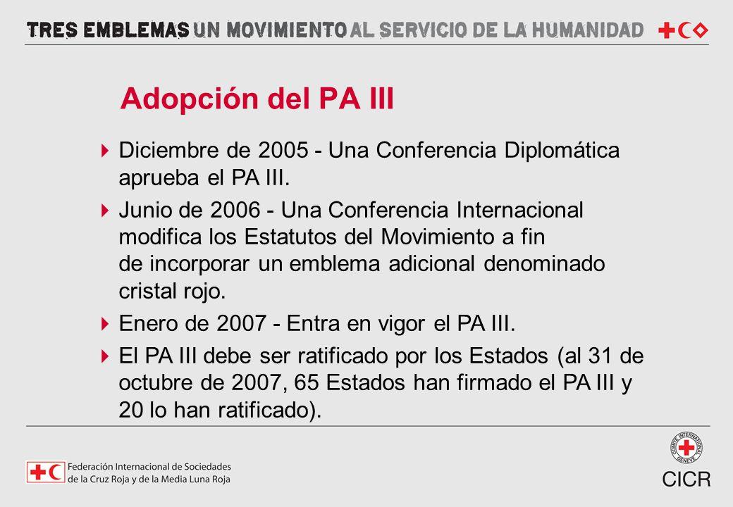 Adopción del PA III Diciembre de 2005 - Una Conferencia Diplomática aprueba el PA III.