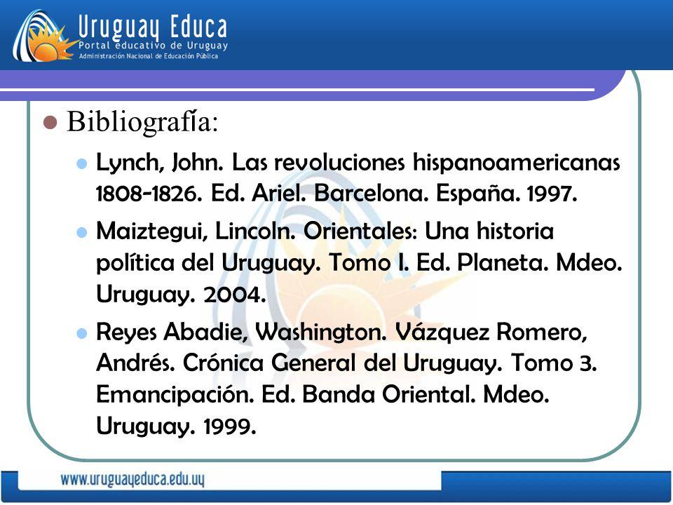 Bibliografía: Lynch, John. Las revoluciones hispanoamericanas 1808-1826. Ed. Ariel. Barcelona. España. 1997.