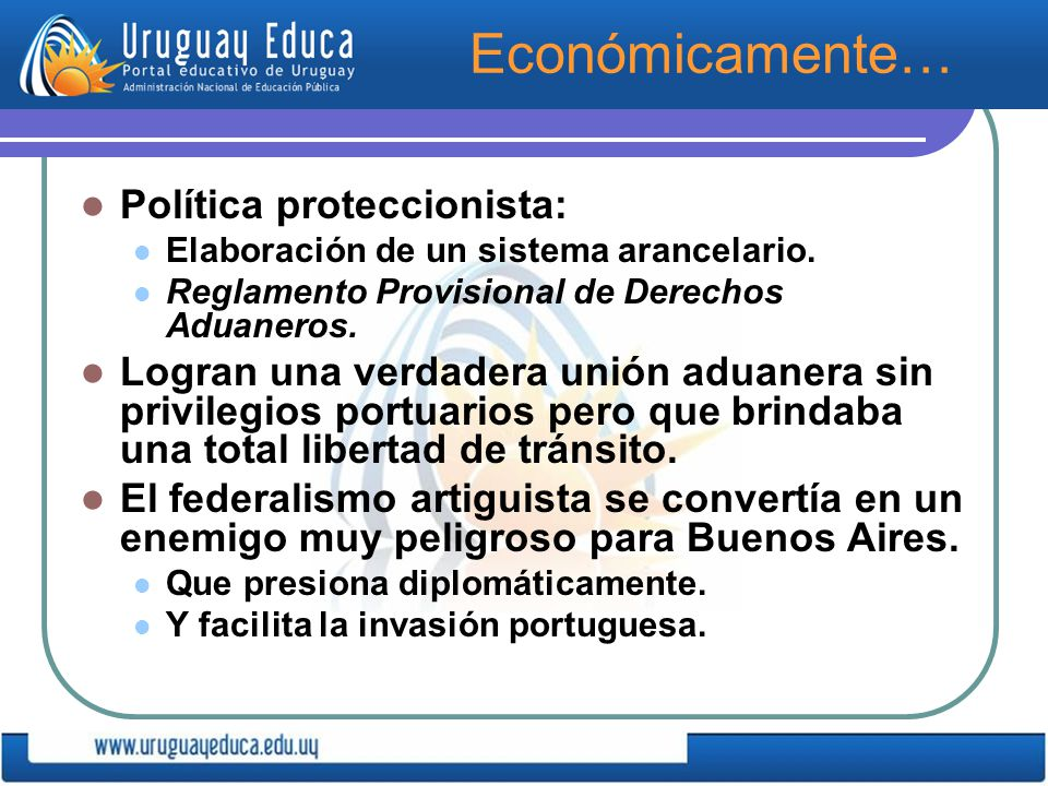 Económicamente… Política proteccionista: