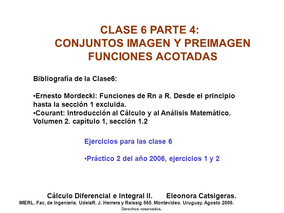 CLASE 6 PARTE 4: CONJUNTOS IMAGEN Y PREIMAGEN FUNCIONES ACOTADAS