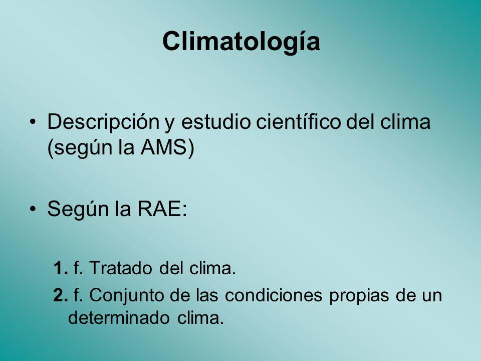 Climatología Descripción y estudio científico del clima (según la AMS)