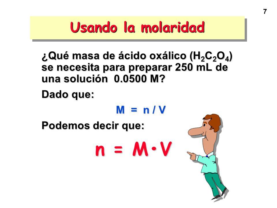 n = M•V Usando la molaridad