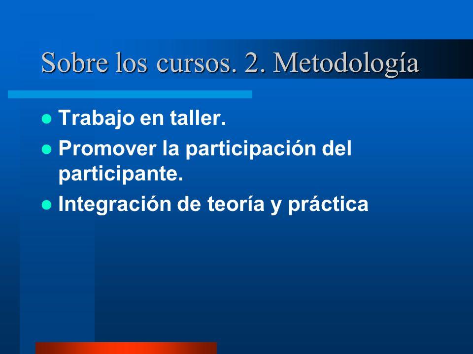 Sobre los cursos. 2. Metodología