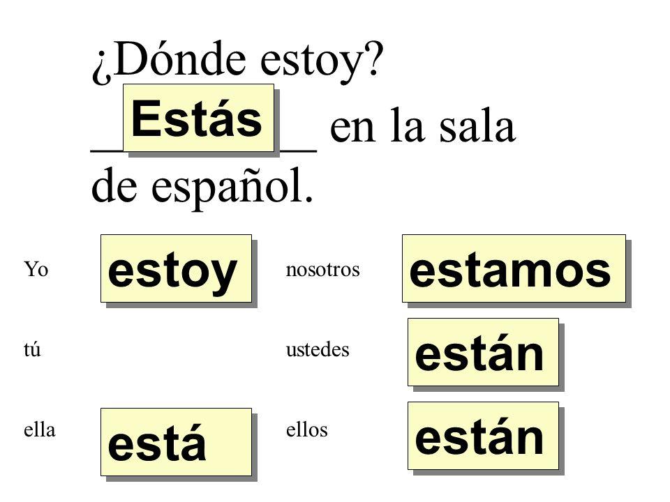 _________ en la sala de español.