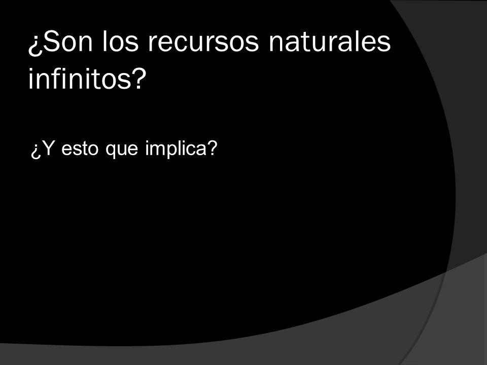 ¿Son los recursos naturales infinitos