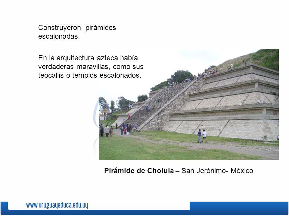 Construyeron pirámides escalonadas.