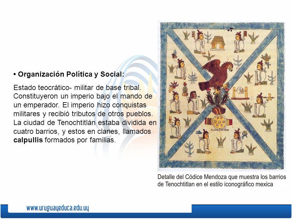 • Organización Política y Social: