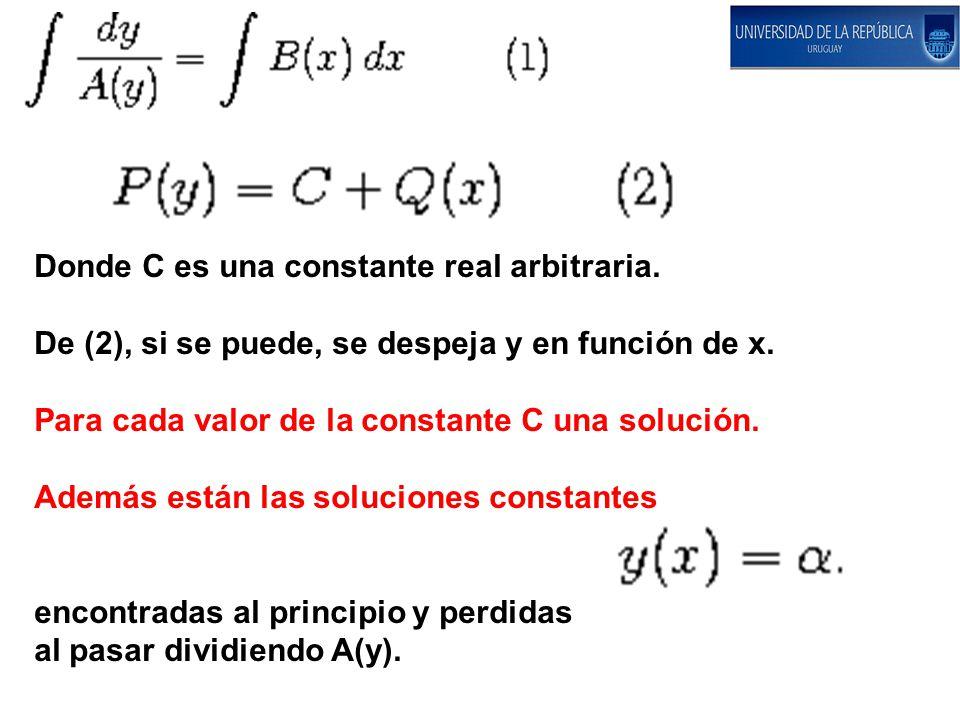 Donde C es una constante real arbitraria.