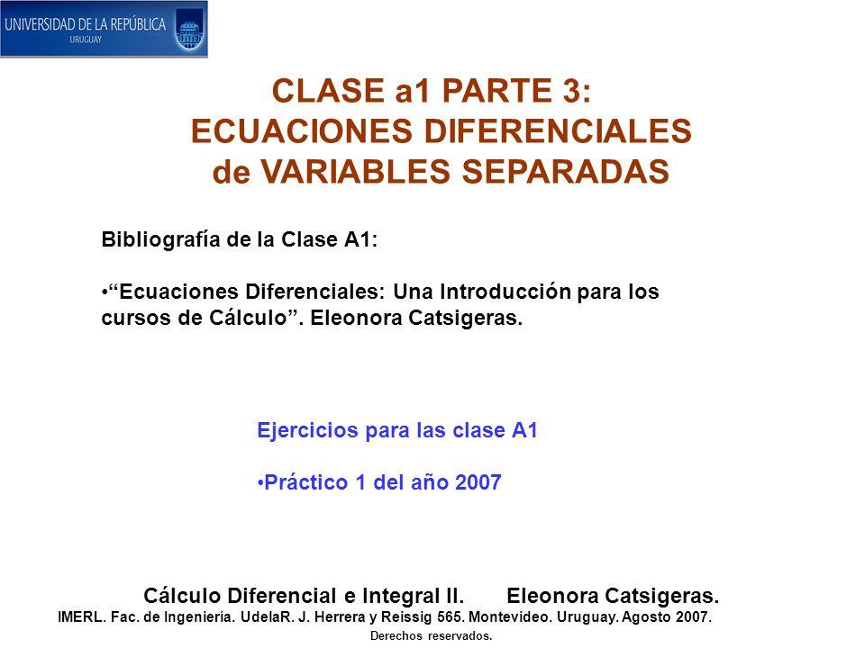 CLASE a1 PARTE 3: ECUACIONES DIFERENCIALES de VARIABLES SEPARADAS