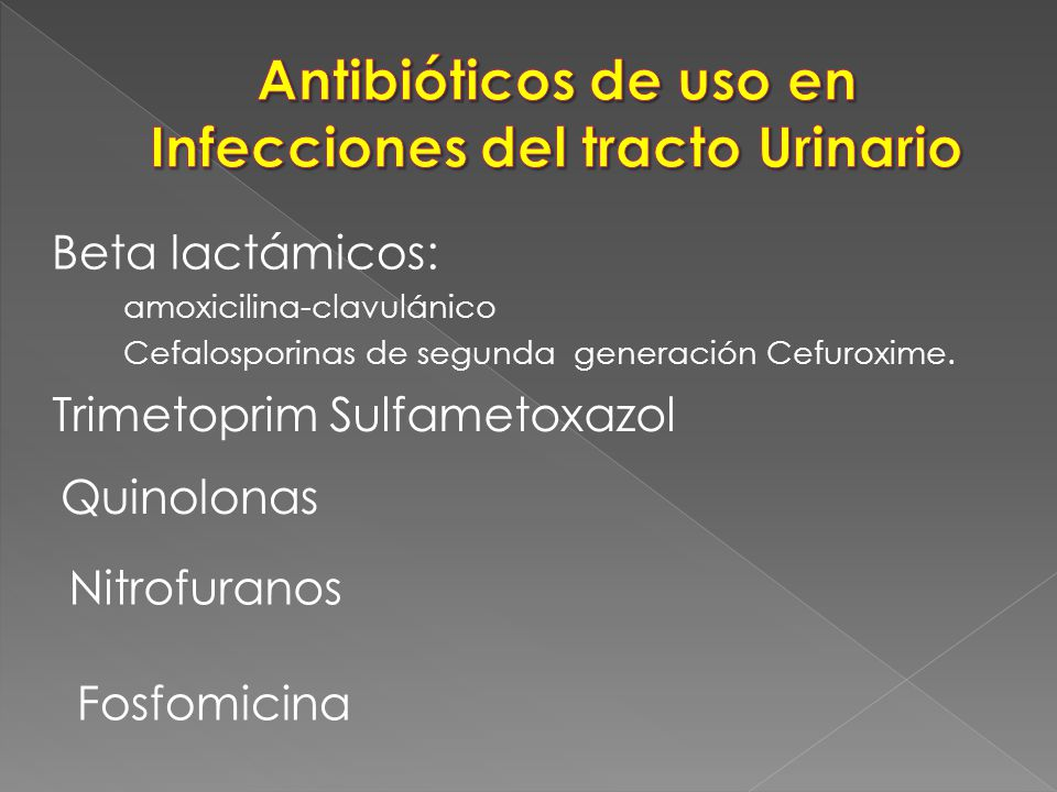 Antibióticos de uso en Infecciones del tracto Urinario