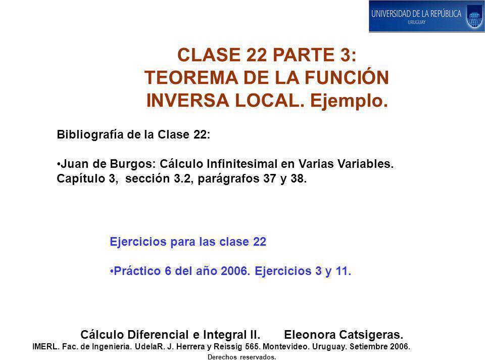 CLASE 22 PARTE 3: TEOREMA DE LA FUNCIÓN INVERSA LOCAL. Ejemplo.