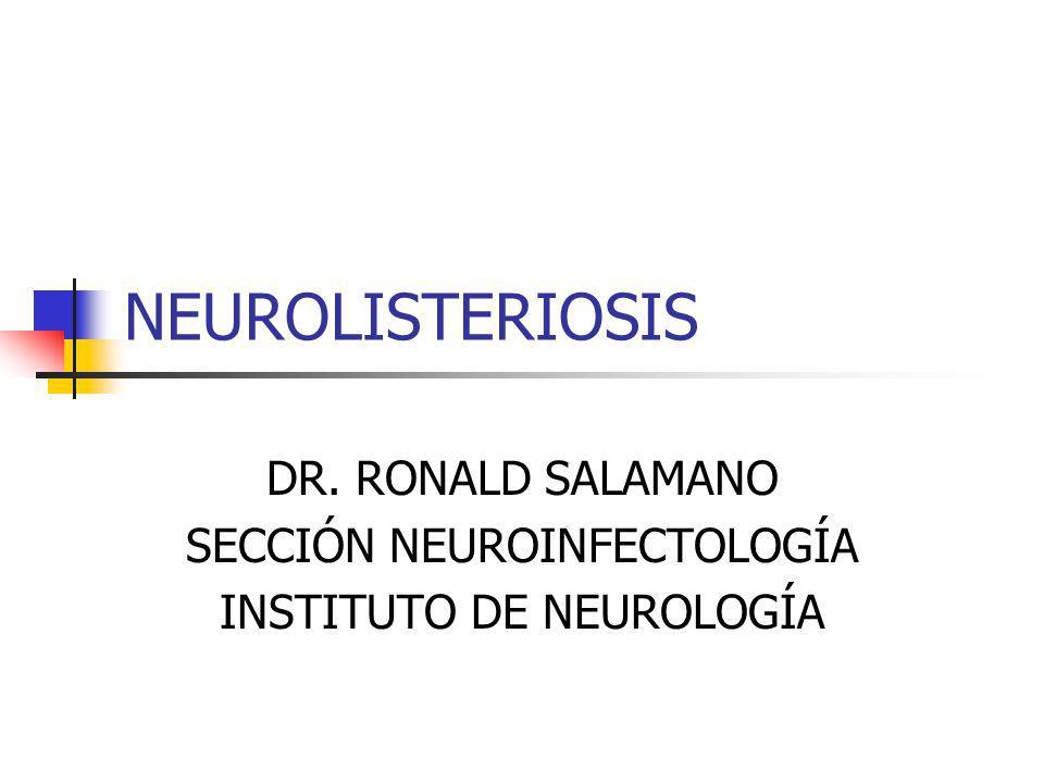 DR. RONALD SALAMANO SECCIÓN NEUROINFECTOLOGÍA INSTITUTO DE NEUROLOGÍA