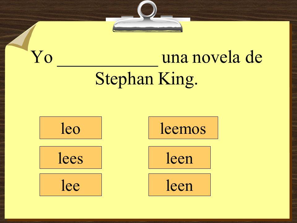 Yo ___________ una novela de Stephan King.