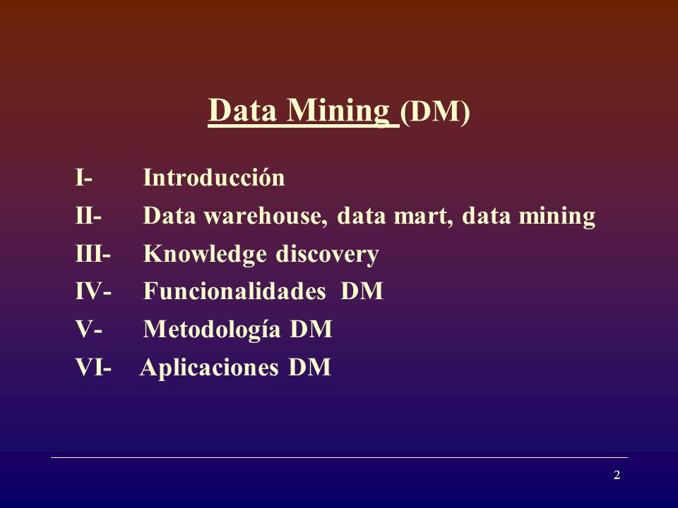 Data Mining (DM) I- Introducción