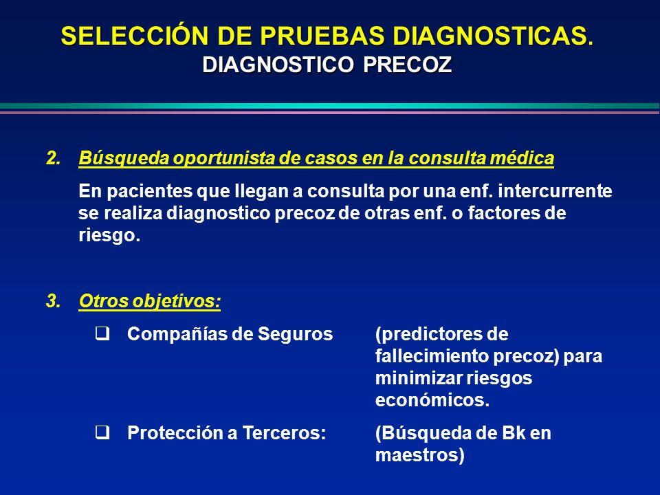 SELECCIÓN DE PRUEBAS DIAGNOSTICAS. DIAGNOSTICO PRECOZ