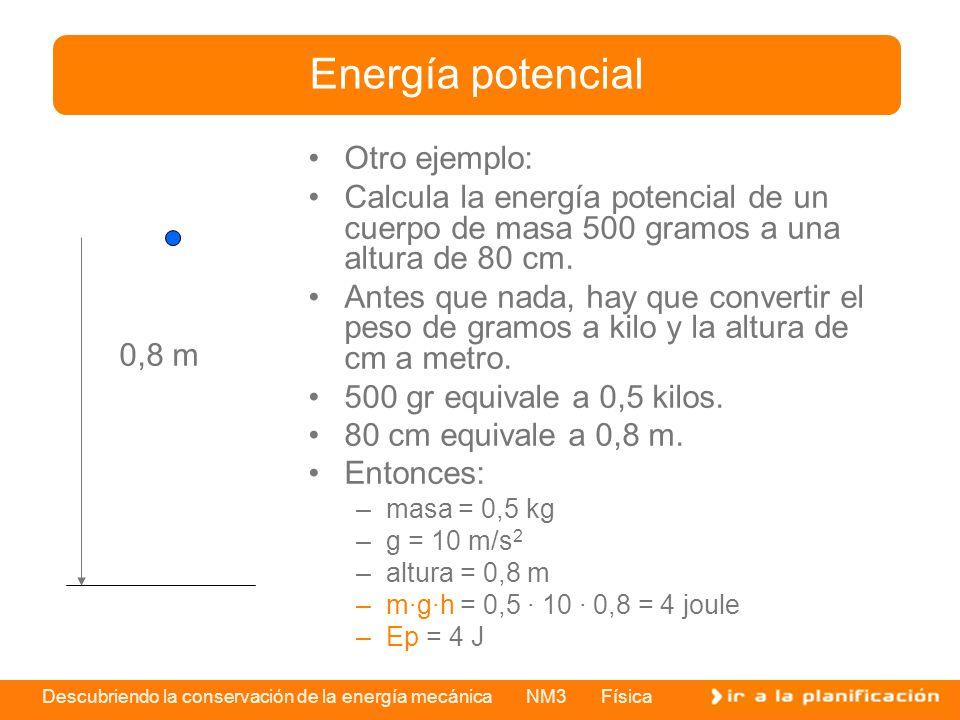 Energía potencial Otro ejemplo: