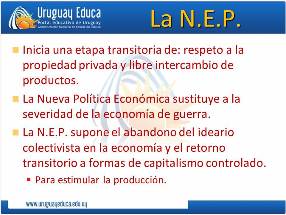 La N.E.P. Inicia una etapa transitoria de: respeto a la propiedad privada y libre intercambio de productos.