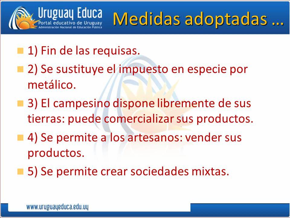 Medidas adoptadas … 1) Fin de las requisas.