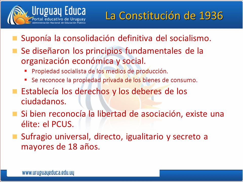 La Constitución de 1936 Suponía la consolidación definitiva del socialismo.