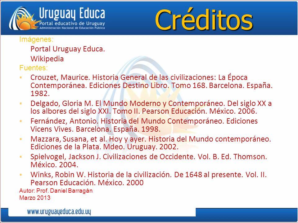 Créditos Imágenes: Portal Uruguay Educa. Wikipedia. Fuentes: