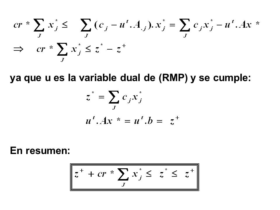 ya que u es la variable dual de (RMP) y se cumple: