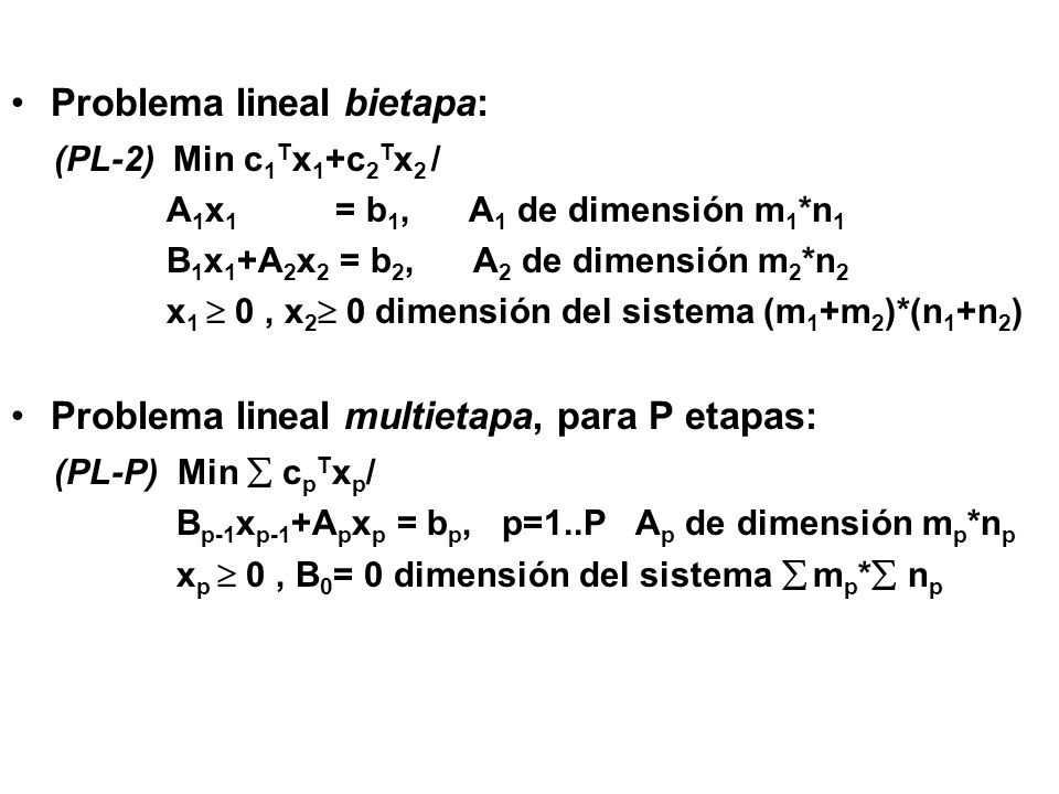 Problema lineal bietapa: (PL-2) Min c1Tx1+c2Tx2 /