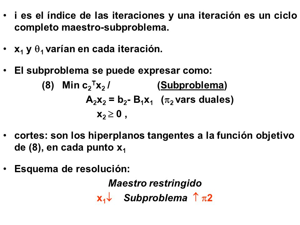 i es el índice de las iteraciones y una iteración es un ciclo completo maestro-subproblema.