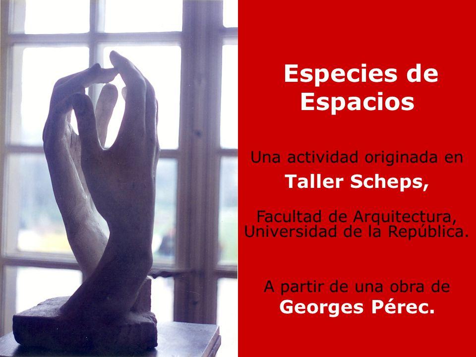Especies de Espacios Taller Scheps, Georges Pérec.