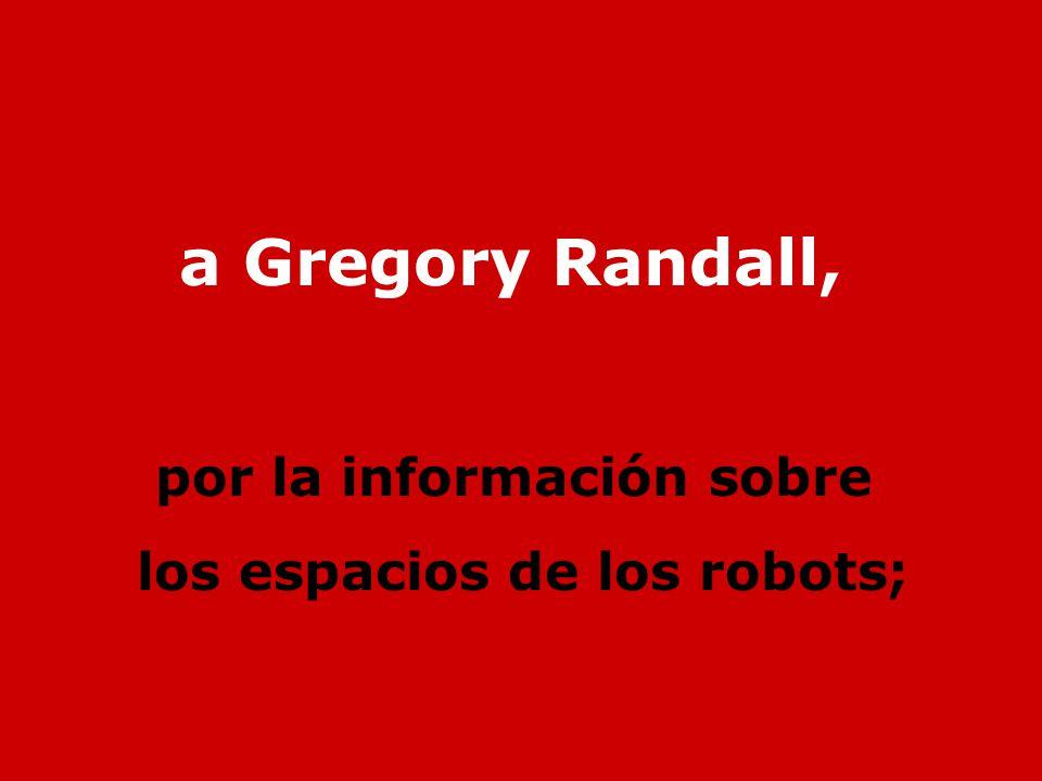 por la información sobre los espacios de los robots;