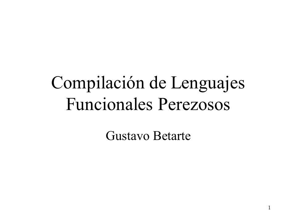 Compilación de Lenguajes Funcionales Perezosos