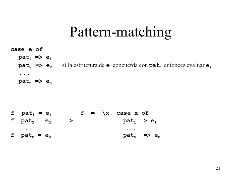 Pattern-matching pat1 => e1