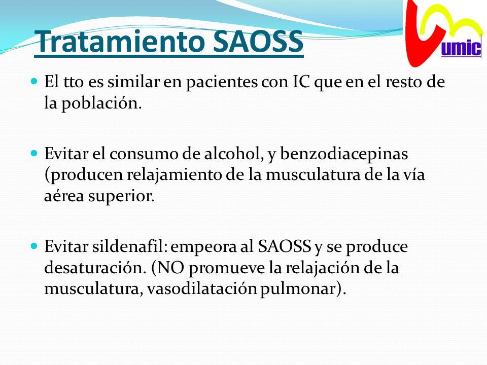 Tratamiento SAOSS El tto es similar en pacientes con IC que en el resto de la población.