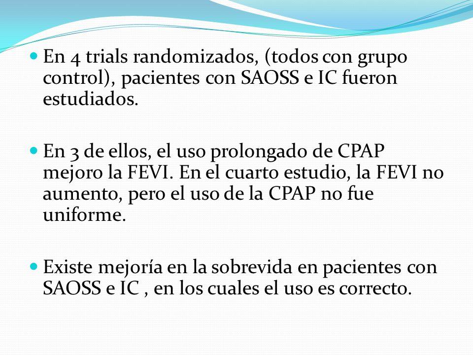 En 4 trials randomizados, (todos con grupo control), pacientes con SAOSS e IC fueron estudiados.