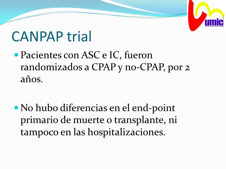 CANPAP trial Pacientes con ASC e IC, fueron randomizados a CPAP y no-CPAP, por 2 años.