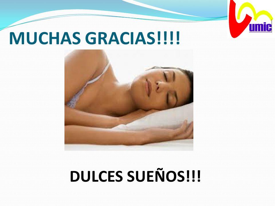 MUCHAS GRACIAS!!!! DULCES SUEÑOS!!!