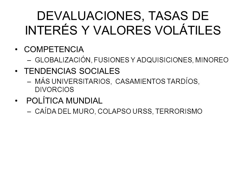 DEVALUACIONES, TASAS DE INTERÉS Y VALORES VOLÁTILES