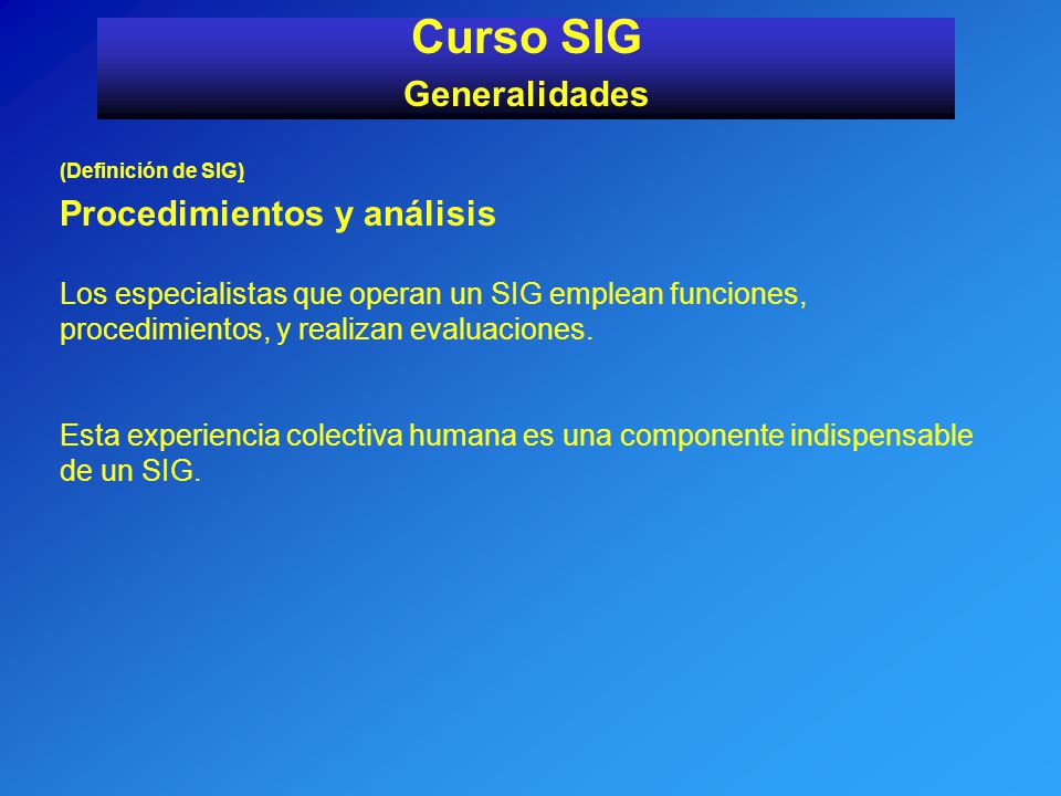 Curso SIG Generalidades Procedimientos y análisis