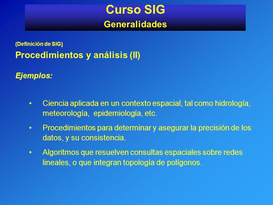 Curso SIG Generalidades Procedimientos y análisis (II) Ejemplos: